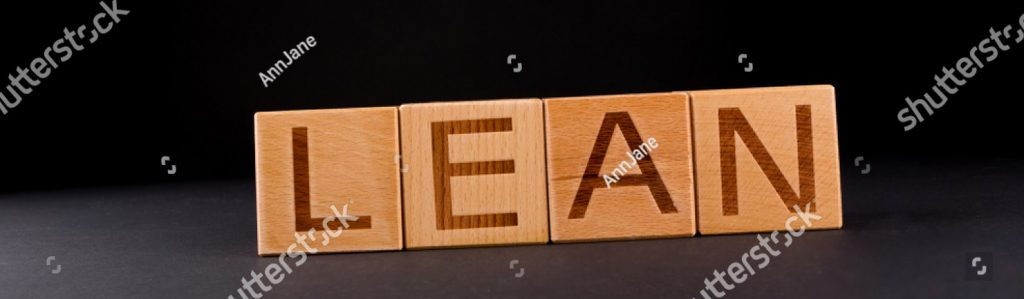 Lean is about reducing waste in business processes.